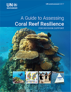A Guide to Assessing Coral Reef Resilience for Decision Support