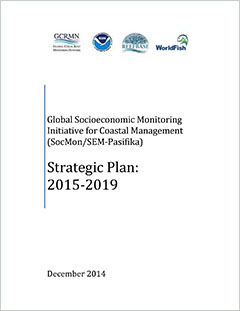 cover - Global Socioeconomic Monitoring Initiative for Coastal Management (SocMon/SEM-Pasificka). Strategic Plan: 2015-2019