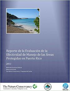 Reporte de la evaluacion de la efectividad de manejo de las areas protegidas en Puerto Rico (Assessment report of management effectiveness of protected areas in Puerto Rico)