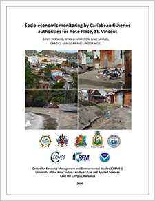Socio-economic monitoring by Caribbean fisheries authorities for Rose Place, St. Vincent / David Bernard, Nyasha Hamilton, Dale Samuel, Candice Ramessar, and Lyndon Moss.