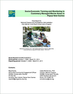 Socio-economic training and monitoring in customary managed marine areas in Papua New Guinea : final report to National Oceanic and Atmospheric Administration International Coral Reef Conservation Program / Wildlife Conservation Society.